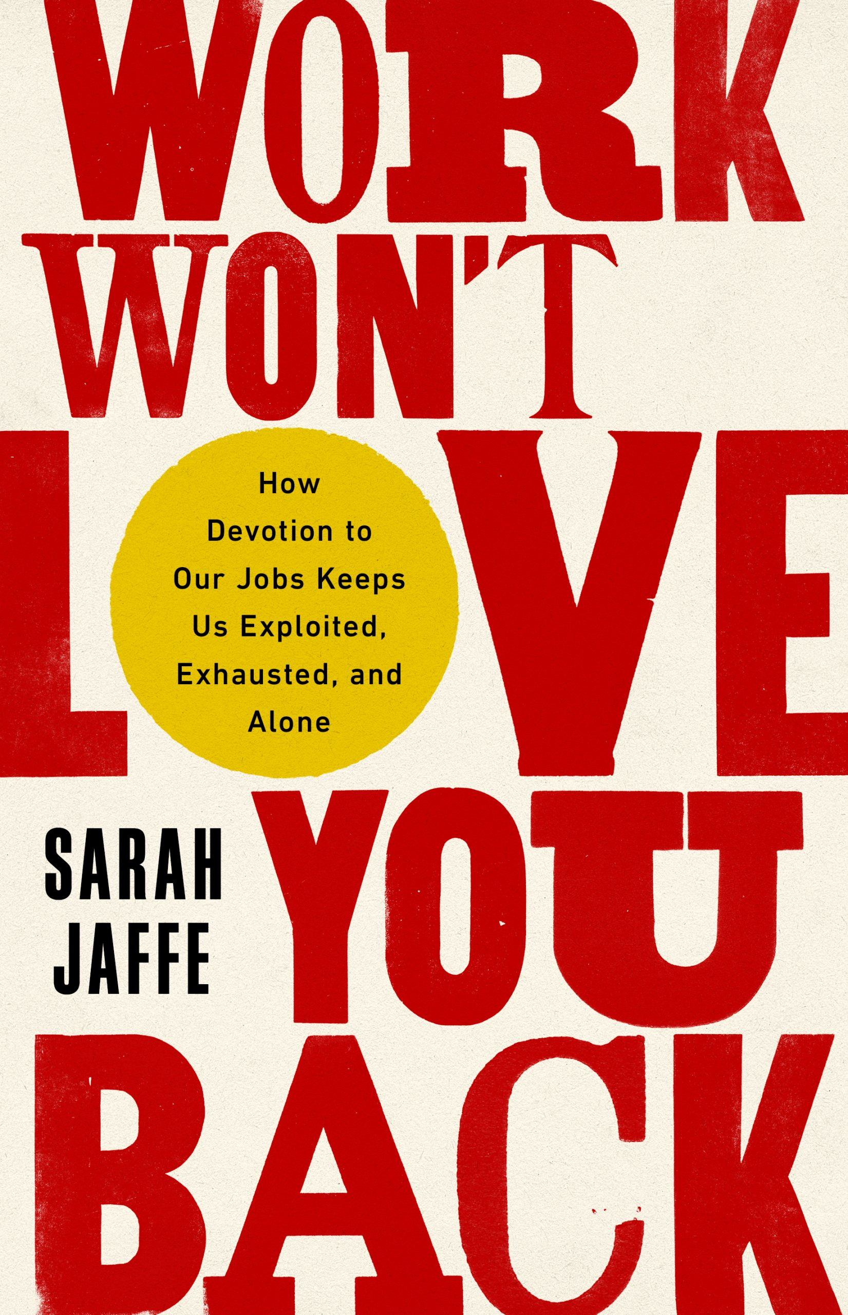 Work Won't Love You Back - Front Cover