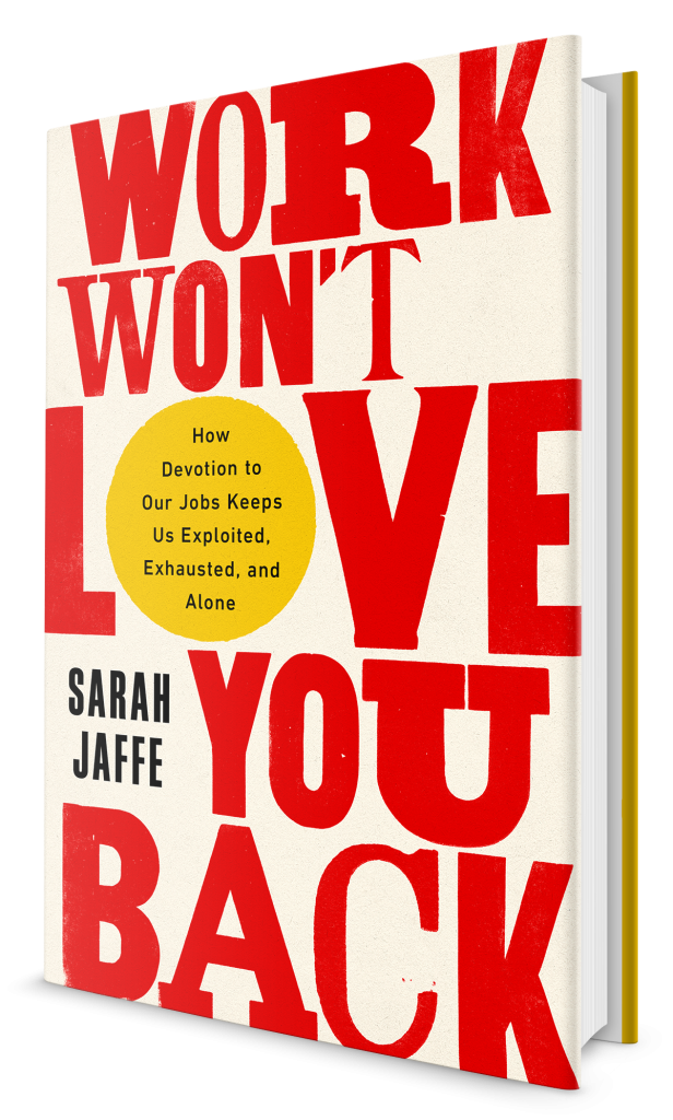 "Book cover - ""Work Won't Love You Back"""